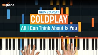 """How To Play """"All I Can Think About Is You"""" by Coldplay 