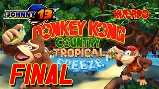 Donkey Kong Country Tropical Freeze GAMEPLAY - Parte 24 - ¡¡SE ACABA TROPICAL FREEZE!!