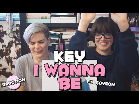 KEY (키) - I WANNA BE (FEAT. SOYEON (소연) ★ MV REACTION Mp3