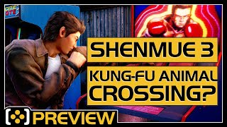 Is Shenmue 3 kung-fu Animal Crossing? | Preview