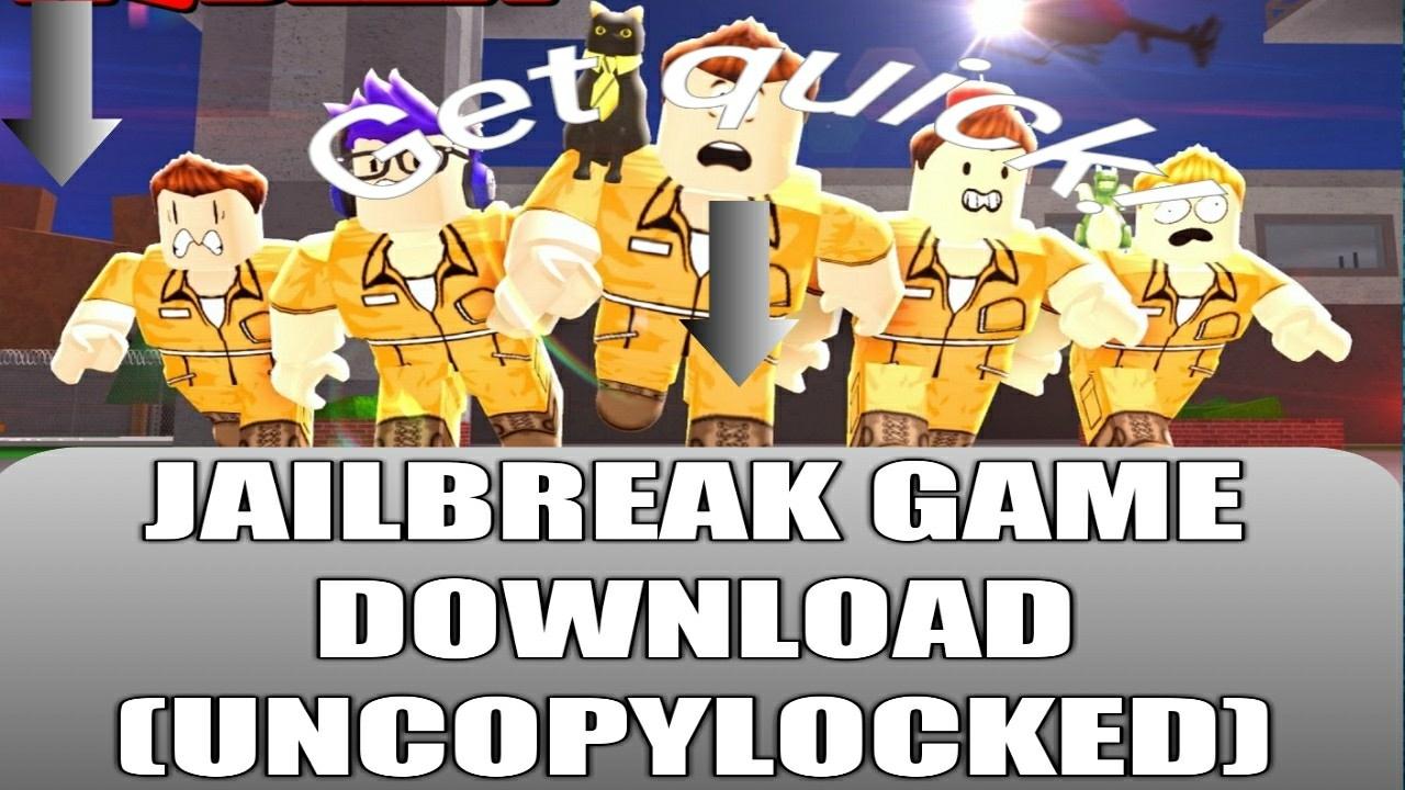JAILBREAK game download {uncopylocked}✓