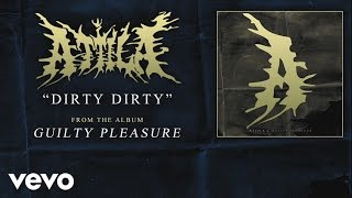 Attila - Dirty Dirty (audio)