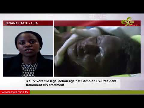 3 survivors file legal action against Gambian Ex-Dictator's fraudulent HIV treatment