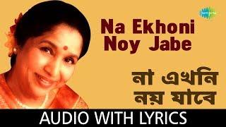 Na Ekhoni Noy Jabe with lyrics | Asha Bhosle | R.D.Burman