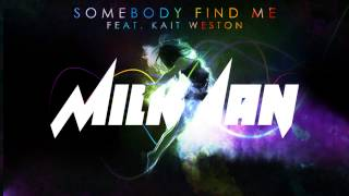 Milkman - Somebody Find Me (feat. Kait Weston)