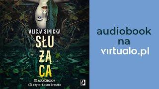 Alicja Sinicka Sluzaca Audiobook Rozdzial 1 Czyta Laura Breszka Youtube