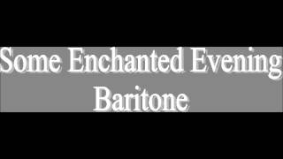 Some Enchanted Evening Baritone