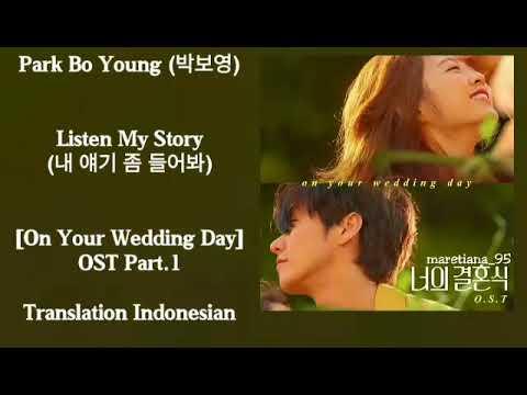 Park Bo Young (박보영) – Listen My Story (내 얘기 좀 들어봐) Lyrics INDO On Your Wedding Day OST Part. 1
