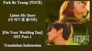 Park Bo Young  박보영  – Listen My Story  내 얘기 좀 들어봐  Lyrics Indo On Your Wedding D