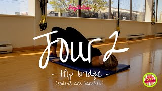 Jour 2 | HIP BRIDGE