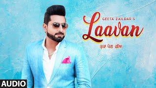 Laavan: Geeta Zaildar (Full Audio Song) Desi Crew | Hammy Kahlon | Latest Punjabi Song
