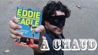 À chaud : Eddie the eagle