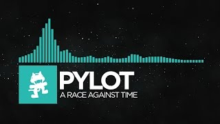 [Indie Dance] - PYLOT - A Race Against Time [Monstercat Releas…