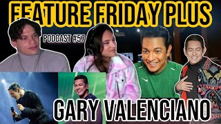 Download Feature Friday Plus #57 Gary Valenciano| 38 Years in the Industry, Health, Family, Faith & Future
