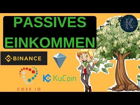Passives Einkommen mit Kryptos - Exchange Coins BINANCE, KuCoin, COSS uvm.