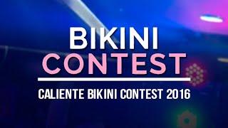 ¡Caliente Bikini Contest 2016!