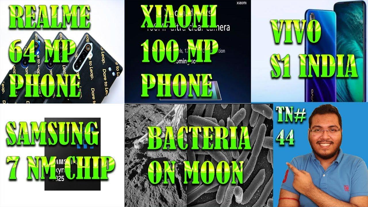 XIAOMI 100 MP CAMERA PHONE SAMSUNG EXYNOS 7NM PROCESSOR VIVO S1  INDIA BACTERIA ON MOON TN#44