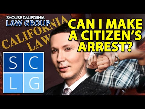 Can I Make a Citizen's Arrest in CA? (Penal Code 837 PC)