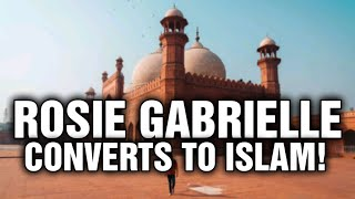 Canadian Travel Vlogger Rosie Gabrielle Converts to Islam!