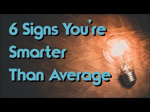 Download Youtube: Top 6 Signs You're Much Smarter Than Average