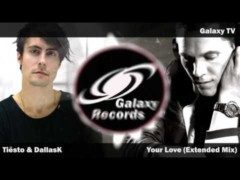 Tiësto & DallasK - Your Love (Extended Mix)