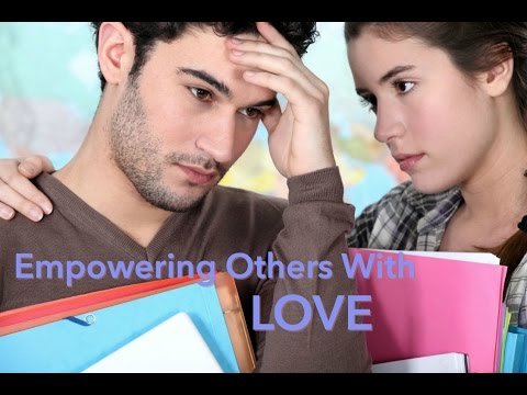 Empowering others with Love