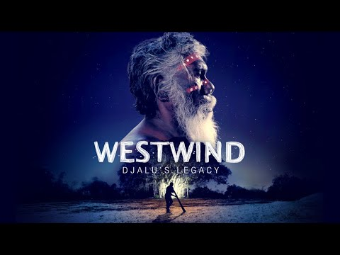 Westwind: Djalu's Legacy - The Film - Official Trailer