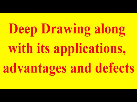 deep drawing with its applications, defects and advantages explained