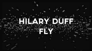 Hilary Duff - Fly (Lyrics)
