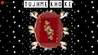 Tujhme Kho Ke - Official Music Video | Anushka Earan | Maneesh & Tejas | Avinash Chouhan