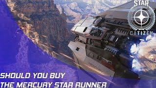 Star Citizen: Should you buy the Mercury Star Runner?