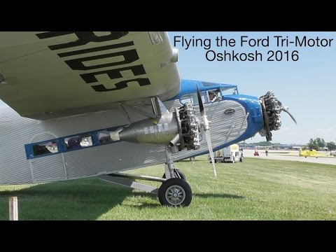 Flying the Ford Tri-Motor - Oshkosh 2016