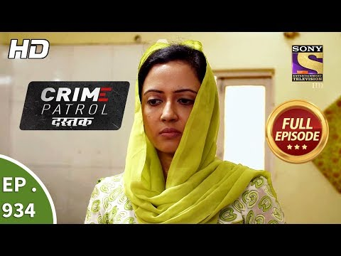 Crime Patrol Dastak - Ep 934 - Full Episode - 17th December, 2018