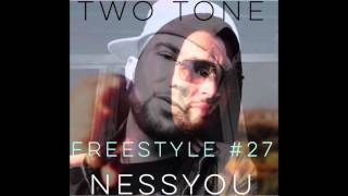 Two Tone ft. Nessyou - FREESTYLE #27 produced by DJ Van