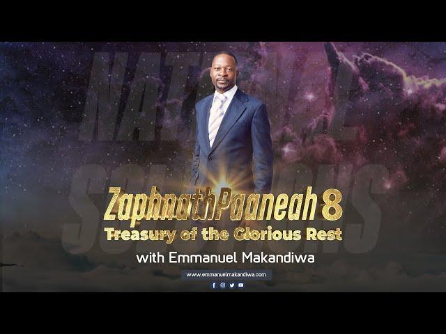 EMMANUEL MAKANDIWA | ZAPHNATHPAANEAH 8: TREASURY OF THE GLORIOUS REST