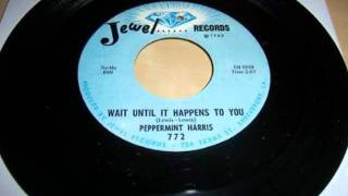 PEPPERMINT HARRIS - WAIT UNTIL IT HAPPENS TO YOU (JEWEL) #(Free Yourself) Make Celebrities History