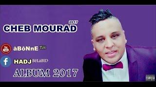 Cheb Mourad (14-Jan-2017)-KhaLiTi Fi 9aLbi FaraGh (خليتي في قلبي فراغ) ©- ALBuM 2017 BY HaDj BeLaBiD