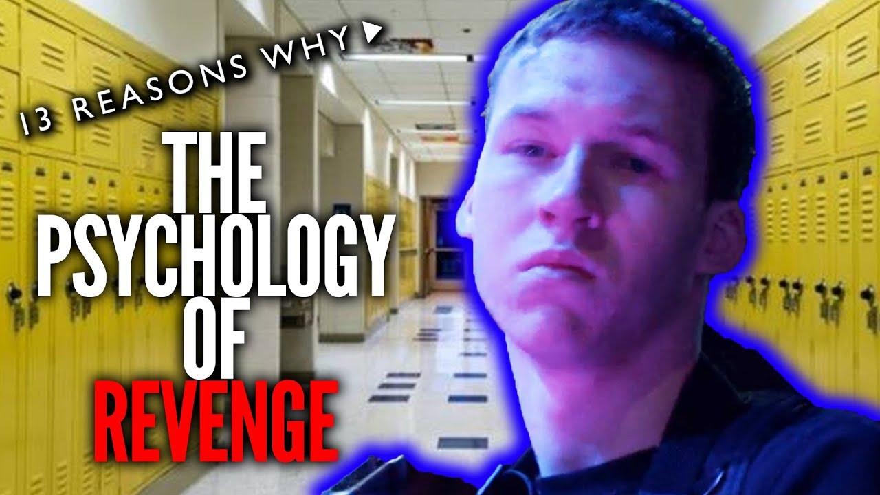 Psychology Of Revenge 13 Reasons Why Season 2 Review Tyler
