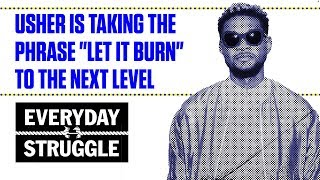 """Usher Is Taking the Phrase """"Let It Burn"""" to the Next Level"""