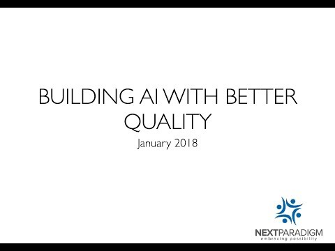 Building AI with better quality - Brisbane Software Testing Meetup Presentation Jan 2018
