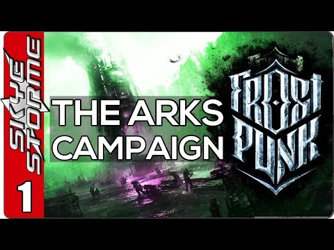 Frostpunk The Arks Campaign - EP 1 PROTECT THE ARKS! - Gameplay / Let's Play