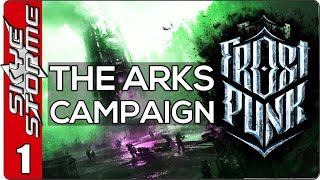Frostpunk The Arks Campaign - EP 1 PROTECT THE ARKS! - Gameplay / Let