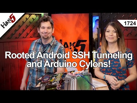 Rooted Android SSH Tunneling and Arduino Cylons! Hak5 1724