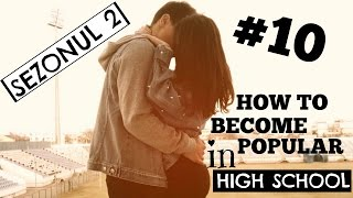 FINALUL HTB POPULAR IN HIGH SCHOOL EP10 SEZ2