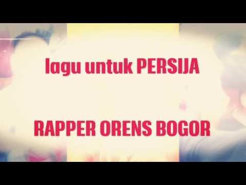 Rapper Orens Bogor (lagu untuk PERSIJA)