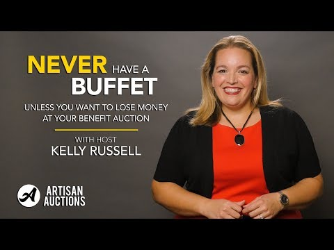 NEVER EVER HAVE A BUFFET at your Benefit Auction! | Artisan Auctions with Kelly Russell