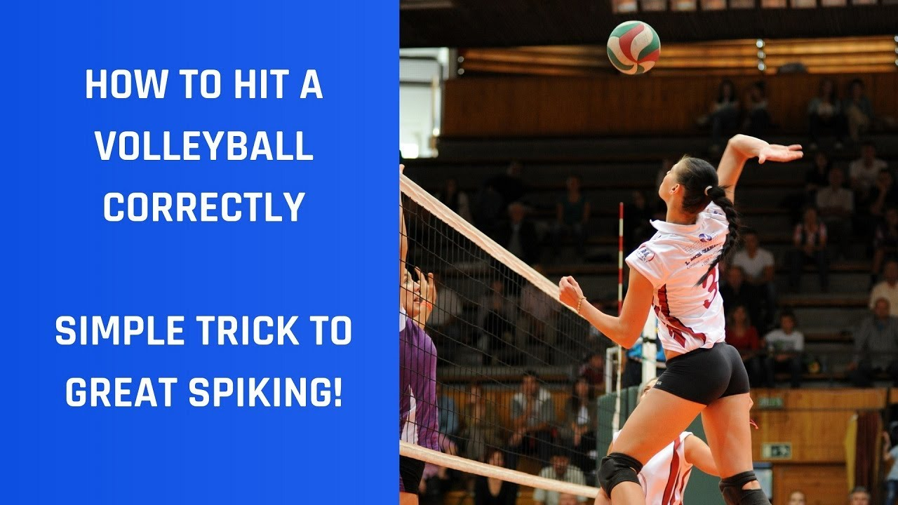 Volleyball Spike Basics To Volleyball Attacking