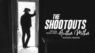 The Shootouts - Another Mother (Acoustic Version - Official Music Video)