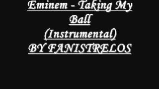 Eminem - Taking My Ball Instrumental