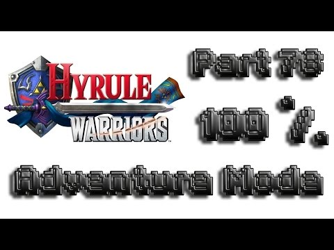 Hyrule Warriors English Adventure Mode 100% Walkthrough Part 78 (All Items Skultulas Hearts, A2)